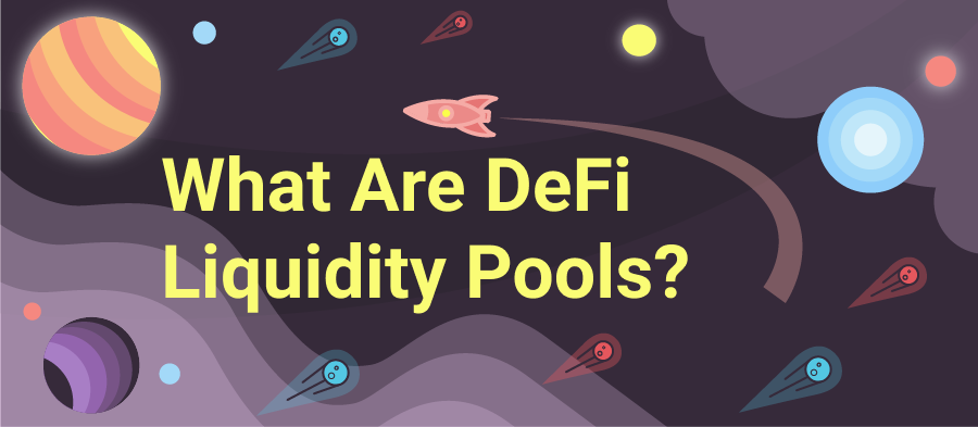What Are DeFi Liquidity Pools and How Do They Work?