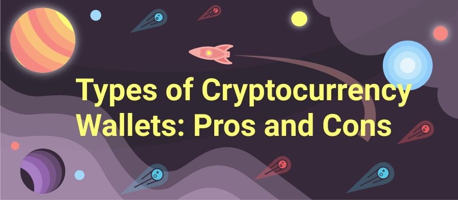 Cryptocurrency Wallet Types: Pros And Cons